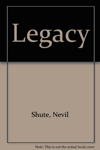 The Legacy by Nevil Shute
