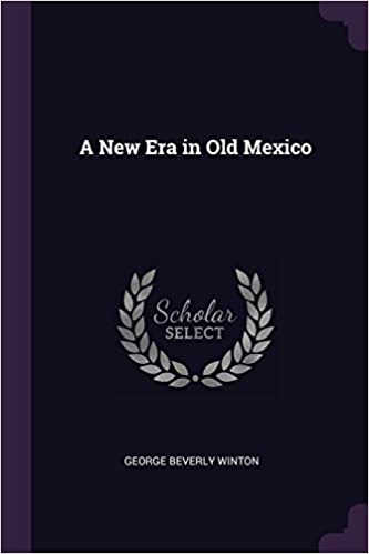A New Era in Old Mexico  George Beverly Winton  9781377646206  Amazon.com   Books c9854b28423