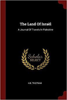 Book The Land Of Israël: A Journal Of Travels In Palestine