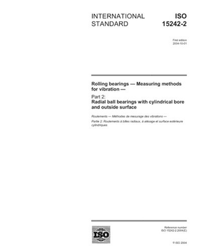 ISO 15242-2:2004, Rolling bearings - Measuring methods for vibration - Part 2: Radial ball bearings with cylindrical bore and outside surface