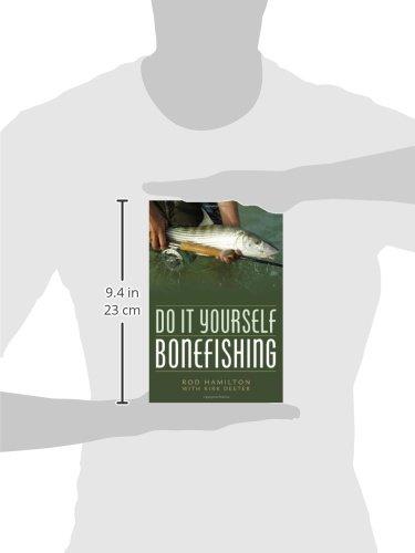 Do it yourself bonefishing rod hamilton kirk deeter 9781586671273 do it yourself bonefishing rod hamilton kirk deeter 9781586671273 amazon books solutioingenieria Images
