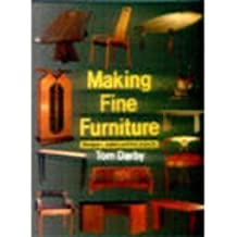 Making Fine Furniture: Designer-makers and Their Projects by Tom Darby (1998-12-31)