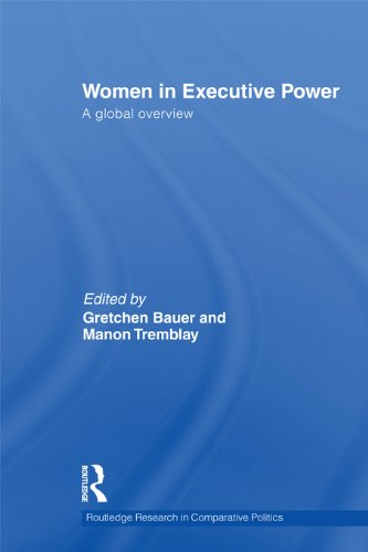 Women in Executive Power: A Global Overview (Routledge Research in Comparative Politics Book 38)