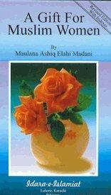 A Gift for Women By Mufti Muhammad Ashiq Elahi [Card Book] [Jan 01, 2009] Mufti Muhammad Ashiq Elahi PDF