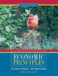 Economic Principles: Seven Ideas for Thinking ... About Almost Anything