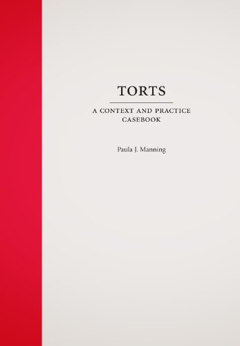Torts: A Context and Practice Casebook