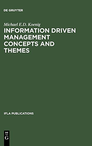 IFLA 86: Information Driven Management Concepts and Themes (INTERNATIONAL FEDERATION OF LIBRARY ASSOCIATIONS AND INSTITUTIONS//I F L A PUBLICATIONS) from Walter de Gruyter Inc.