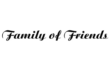 kitchen sayings family of friends vinyl car decal black - Kitchen Sayings