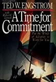 A Time for Commitment, Ted W. Engstrom and Robert C. Larson, 0310510112