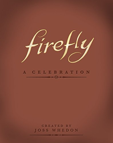 Pdf Entertainment Firefly: A Celebration (Anniversary Edition)