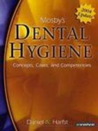 Mosby's Dental Hygiene 2004 Update: Concepts, Cases, and Competencies