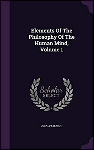 Elements of the Philosophy of the Human Mind: Volume 1