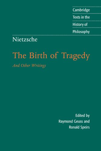 Nietzsche: The Birth of Tragedy and Other Writings (Cambridge Texts in the History of Philosophy)