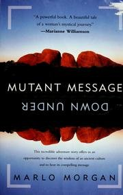 Mutant Message From Forever - A Novel Of Aboriginal Wisdom