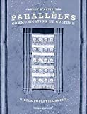 Paralleles : Communication et Culture, Fouletier-Smith, Nicole, 0131834215
