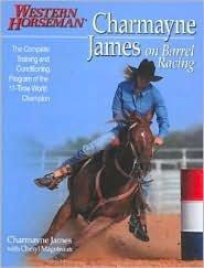 Charmayne James on Barrel Racing by Charmayne James, Kathy Swan (Editor), Ron Bonge (Illustrator)