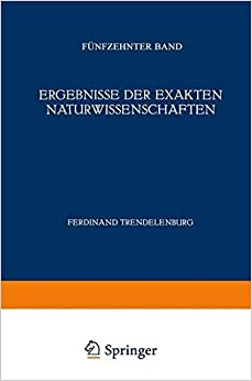 Ergebnisse der Exakten Naturwissenschaften: Fünfzehnter Band Springer Tracts in Modern Physics