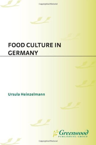 Food Culture in Germany (Food Culture around the World) by Ursula Heinzelmann