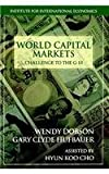 World Capital Markets : Challenge to the G-10, Hufbauer, Gary C. and Dobson, Wendy, 0881323012