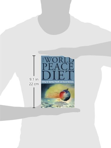 World Peace Diet: Eating for Spiritual Health and Social ...