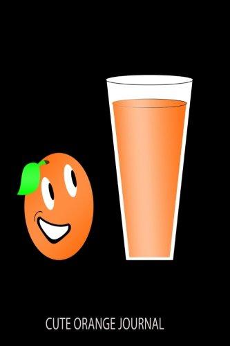 Cute Orange Journal: Smiley Face Orange Juice Graphic Journal ()