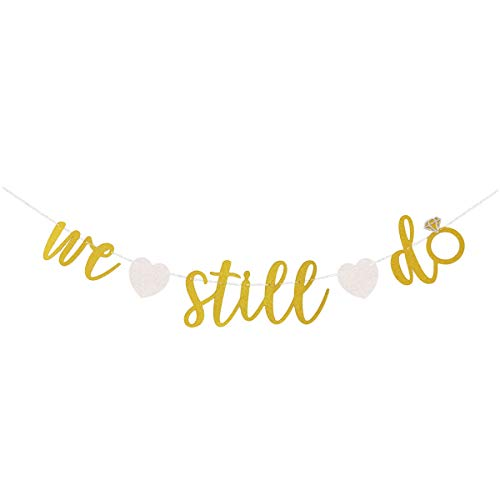 We Still Do Gold Glitter Banner Sign Garland for Wedding Anniversary Vow Renewal Party Supplies Decorations -