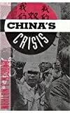 China's Crisis : Dilemmas of Reform and Prospects for Democracy, Nathan, Andrew J., 0231072856