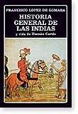 img - for Historia general de las Indias y Vida de Herna n Corte s (Biblioteca Ayacucho) (Spanish Edition) book / textbook / text book