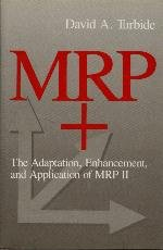 MRP+: The Adaptation, Enhancement, and Application of MRP II
