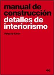 Manual de construcción. Detalles de interiorismo: Amazon.es: Nutsch, Wolfgang: Libros