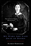 My Wars Are Laid Away in Books: The Life of Emily Dickinson