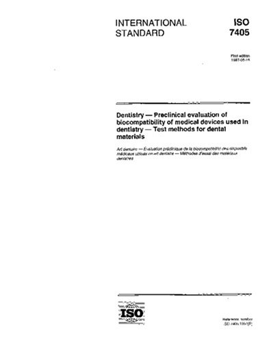 ISO 7405:1997, Dentistry -- Preclinical evaluation of biocompatibility of medical devices used in dentistry -- Test methods for dental materials