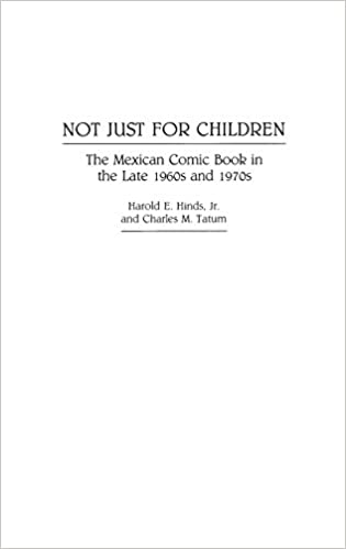 Not Just For Children The Mexican Comic Book In The Late 1960s And
