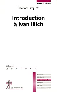 Introduction à Ivan Illich par Thierry Paquot