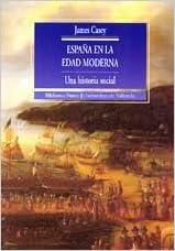 España en la Edad Moderna: Una historia social Historia Biblioteca Nueva - Universitat de València: Amazon.es: Casey, James, Ardit, Manuel: Libros