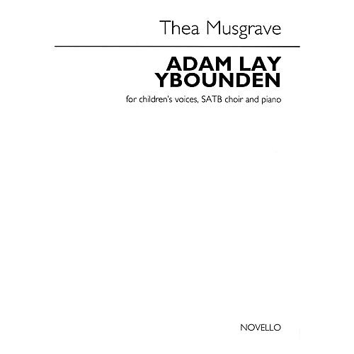 Adam Lay Ybounden (for Children's Voices, SATB Choir and Piano) SATB Composed by Thea Musgrave, Pack of ()