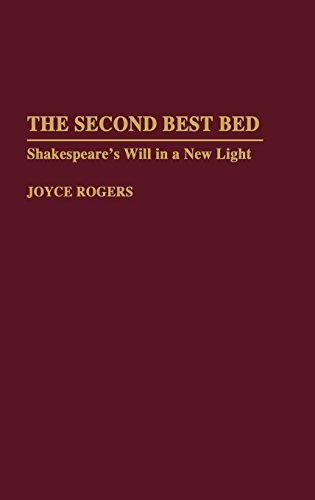 The Second Best Bed: Shakespeare's Will in a New Light (Contributions to the Study of World Literature)