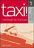 Taxi! 1 : Méthode de Français, Capelle, Guy and Menand, Robert, 2011552206