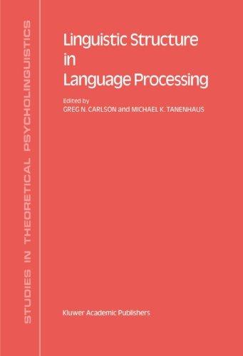 Linguistic Structure in Language Processing (Studies in Theoretical Psycholinguistics)
