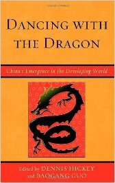 Dancing with the Dragon: China's Emergence in the Developing World (Challenges Facing Chinese Political Development)