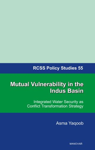 Mutual Vulnerability in the Indus Basin: Integrated Water Security as Conflict Transformation Strategy (Rcss Policy Stud
