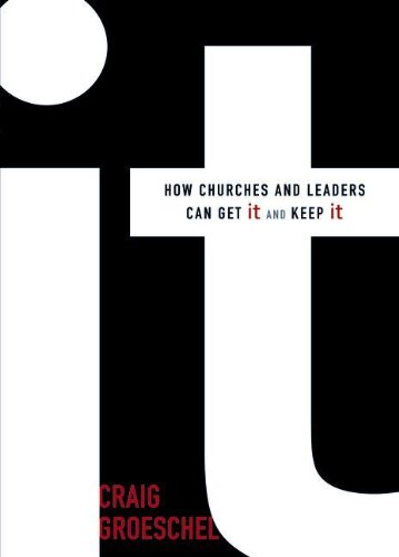 """It - How Churches and Leaders Can Get It and Keep It"" av Craig Groeschel"