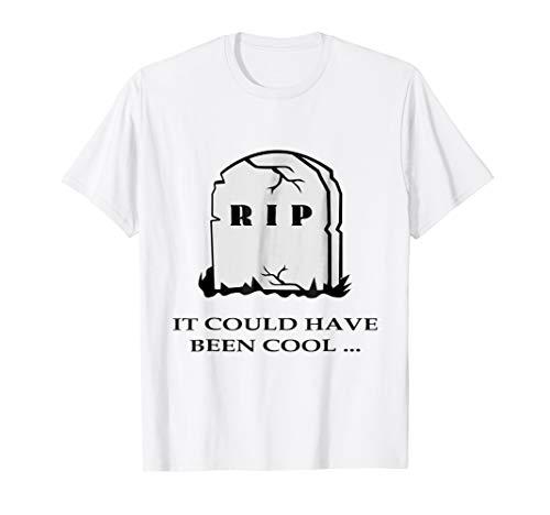 Funny RIP Gravestone Graveyard Joke & Quote Halloween Shirt ()