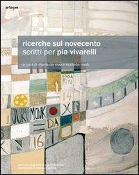 Ricerche sul Novecento. Scritti per Pia Vivarelli pdf epub