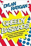 img - for Greedy Bastards 1st (first) edition book / textbook / text book