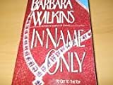 In Name Only, Barbara Wilkins, 0061090611