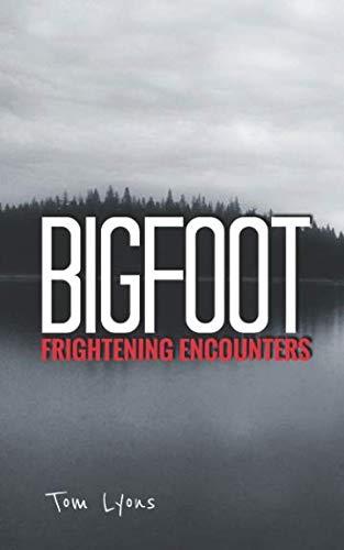 Bigfoot Frightening Encounters
