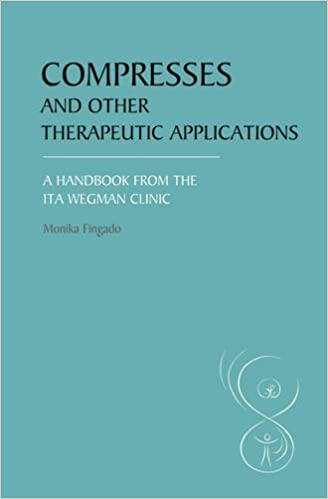 Book Compresses and other Therapeutic Applications: A Handbook from the Ita Wegman Clinic by Monika Fingado (2012-07-01)