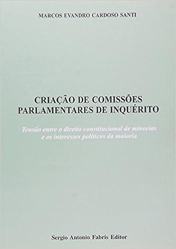 Criação de Comissões Parlamentares de Inquérito. Tensão Entre o Direito Constitucional de Minorias