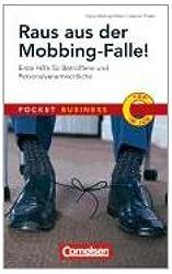 Raus aus der Mobbing-Falle: Erste Hilfe für Betroffene und Personalverantwortliche